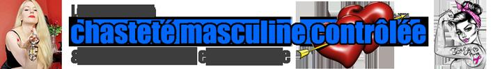 Le forum de la Chasteté Masculine Contrôlée pour une Gynarchie Conjugale